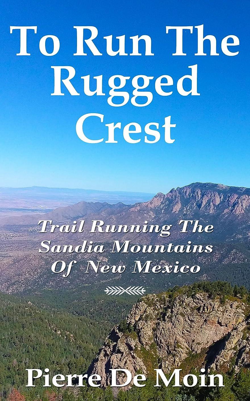 歩行者閉じ込めるブレスTo Run The Rugged Crest (English Edition)
