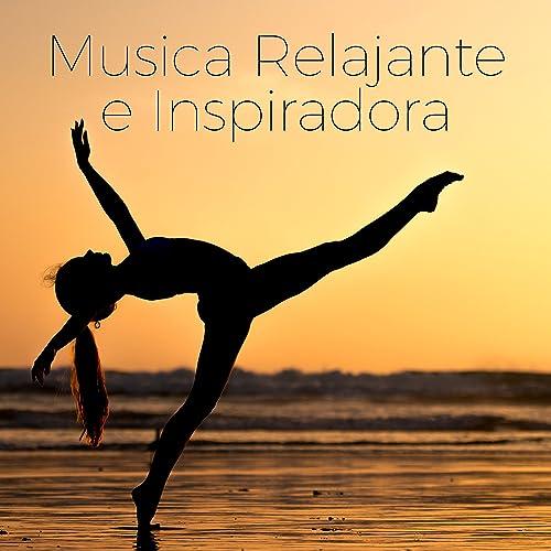Musica Relajante e Inspiradora - Canciones Relajantes para ...