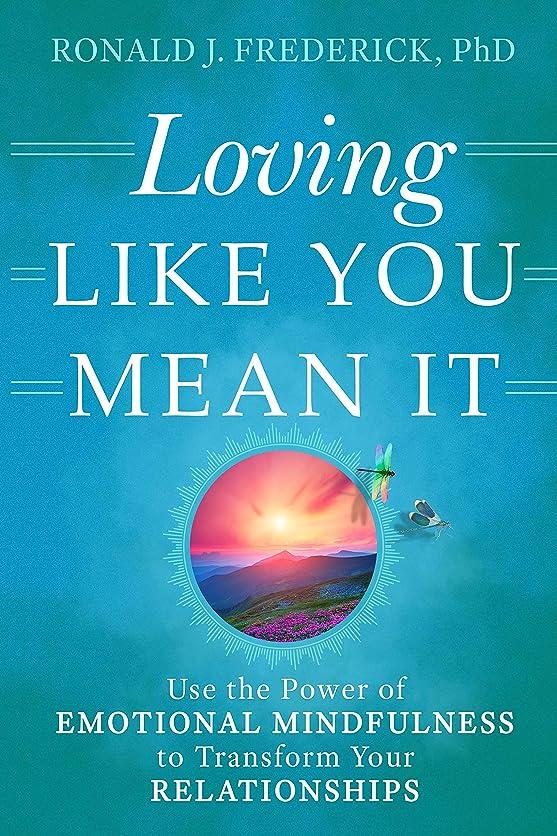締め切り宝石ロボットLoving Like You Mean It: Use the Power of Emotional Mindfulness to Transform Your Relationships (English Edition)