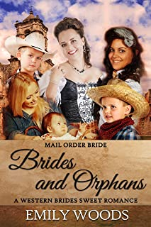 Mail Order Bride: Brides and Orphans (Western Brides Sweet Romance Book 6)