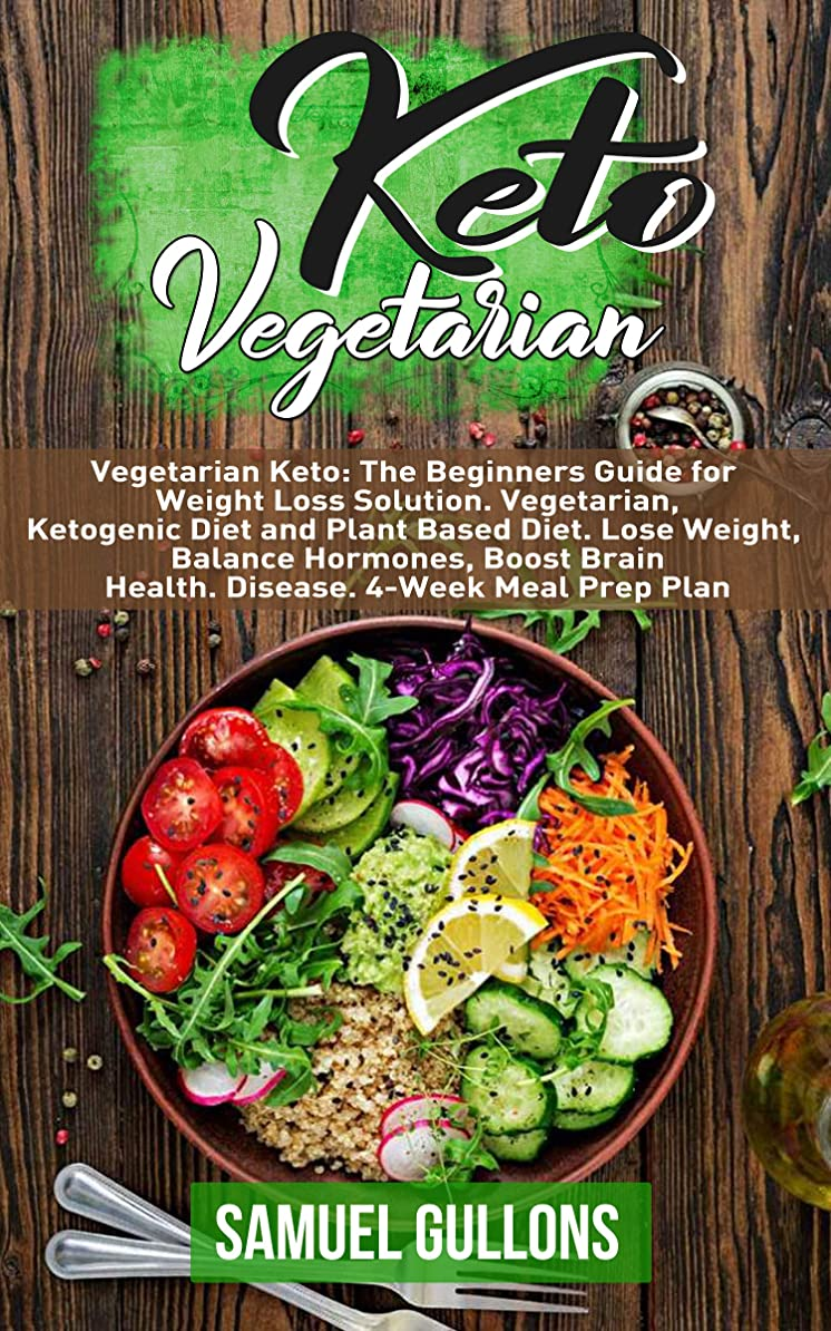 Keto Vegetarian: The Beginners Guide for Weight Loss Solution. Vegetarian, Ketogenic Diet and Plant Based Diet. Lose Weight, Balance Hormones, Boost Brain Health. Disease. (English Edition)