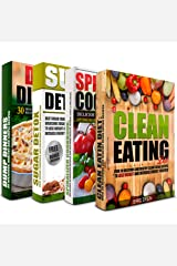 CLEAN EATING: Spiralizer Cookbook, Sugar Detox and Dump Dinners Box Set: Over 100 Delicious Recipes To Lose Weight, Increase Energy And Get Healthy (Clean Eating, Clean Eating Diet) Kindle Edition