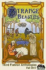 Strange Beasties (Third Flatiron Anthologies Book 20) Kindle Edition