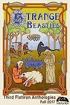 Strange Beasties (Third Flatiron Anthologies Book 20)