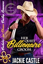 Her Quiet Billionaire Groom: Sweet, Christian 'Married by Christmas' (Bachelor Second Chance Cowboy Romances Book 2)