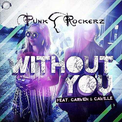 Punkrockerz ft. Carmen & Camille - Without You