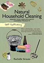 Self-Sufficiency: Natural Household Cleaning: Making Your Own Eco-Savvy Cleaning Products (IMM Lifestyle) Ingredients, Recipes, & How-To for Green Cleaning Your Kitchen, Laundry Room, Bathroom, & More