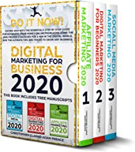 DIGITAL MARKETING FOR BUSINESS 2020: Exceed 2019 With The Step By Step Guide For Beginners, Make Money Online, Using The new Strategies For A Win In The Digital World and The Ultimate Tips And Tricks