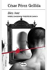 Dies irae (Versos, canciones y trocitos de carne 2): Versos, canciones y trocitos de carne II Versión Kindle