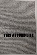 This Absurd Life
