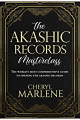 The Akashic Records Masterclass: The World's Most Comprehensive Guide to Opening the Akashic Records (The Akashic Records Library Collection) Kindle Edition