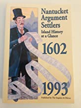 Nantucket Argument Settlers: Island History at a Glance 1602-1993