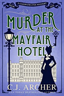 Murder at the Mayfair Hotel (Cleopatra Fox Mysteries Book 1)