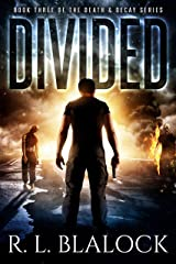 Divided: A Zombie Apocalypse Novel (Death & Decay Book 3) Kindle Edition
