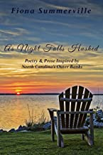 As Night Falls Hushed: Poetry & Prose Inspired by North Carolina's Outer Banks