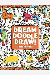 Farm Friends (Dream Doodle Draw!) Paperback