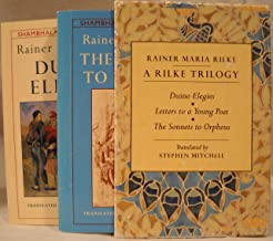 A Rilke Trilogy: Duino Elegies/Letters to a Young Poet/the Sonnets to Orpheus/Boxed Set
