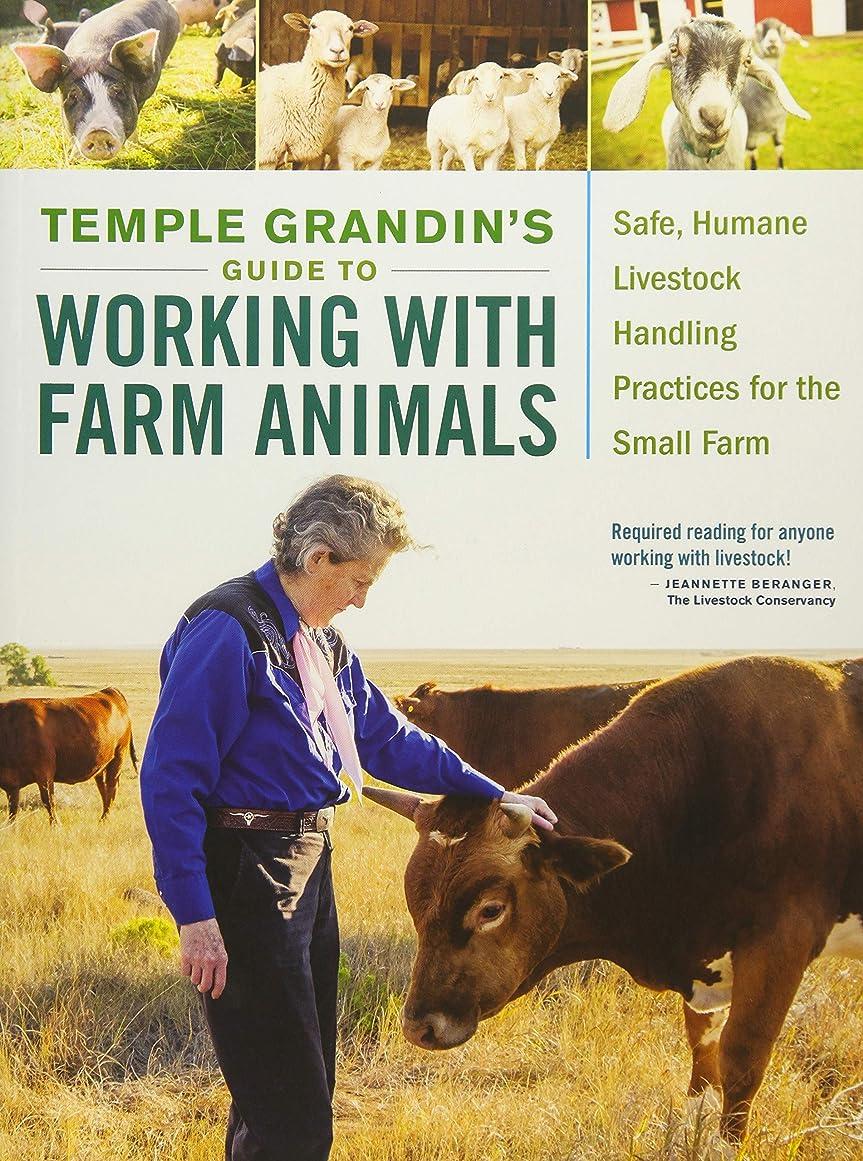 バイパス二十経過Temple Grandin's Guide to Working With Farm Animals: Safe, Humane Livestock Handling Practices for the Small Farm