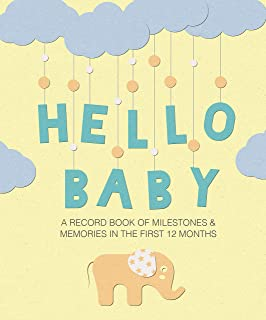 Hello Baby: A Record Book of Milestones and Memories in the First 12 Months