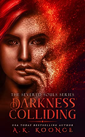 Darkness Colliding: A Reverse Harem Series (The Severed Souls Series Book 3)