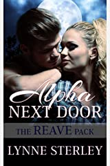 Alpha Next Door (The Reave Pack Book 1) Kindle Edition