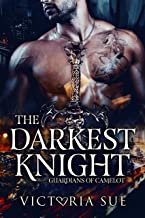 The Darkest Knight (Guardians of Camelot Book 3)