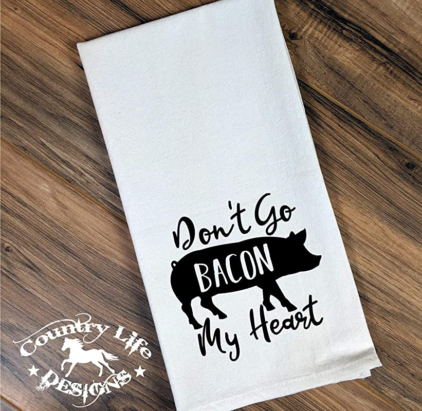 Funny Flour Sack Dish Kitchen Towel Don T Go Bacon My Heart Pig