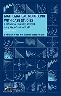 Mathematical Modelling with Case Studies: A Differential Equations Approach using Maple and MATLAB, Second Edition (Textbooks in Mathematics Book 25)
