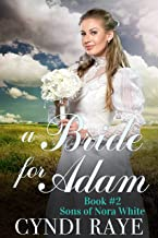 A Bride For Adam - Book #2: Sons of Nora White