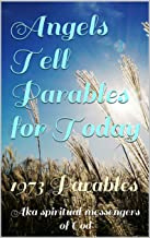 Angels Tell Parables for Today: 1973 Parables