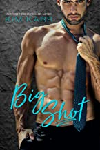 Big Shot: A Second Chance Standalone Romance (Sexy Jerk World Book 2)