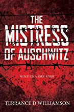 The Mistress of Auschwitz: (Book 1 of 3)