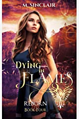 Dying In Flames (Reborn Book 4) Kindle Edition