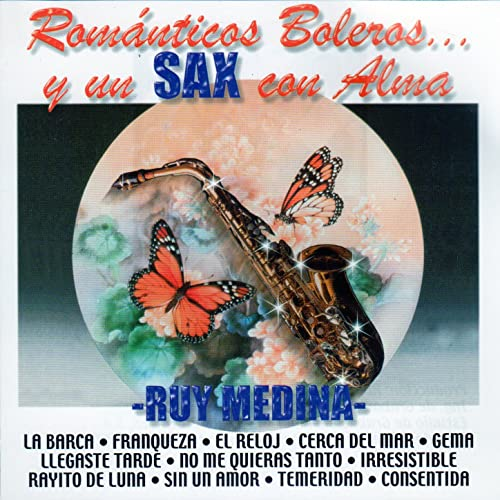 Romanticos Boleros... y un Sax Con Alma by Ruy Medina on Amazon ...