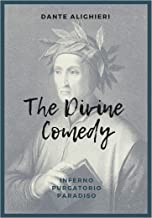 The Divine Comedy - 3 manuscripts in 1: Inferno - Purgatorio - Paradiso (Illustrated)