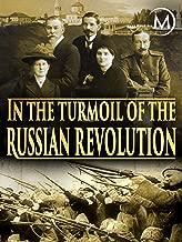 In the Turmoil of the Russian Revolution