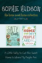 The Home Sweet Home Collection: A Little Salty to Cut the Sweet / Home Is Where My People Are