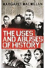 The Uses and Abuses of History (English Edition) eBook Kindle