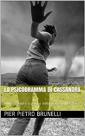 Lo psicodramma di Cassandra: Mito, tragedia e psiche nella profezia negativa