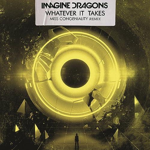 Whatever It Takes Miss Congeniality Remix By Imagine Dragons Miss Congeniality On Amazon Music Amazon Com
