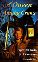A Queen Among Crows: Book One of Empire's End