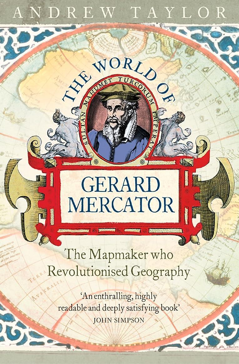 カストディアン実り多い痛みThe World of Gerard Mercator: The Mapmaker Who Revolutionised Geography (English Edition)