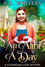 An Alibi A Day: A Cotswolds Cozy Mystery (Allie Day Cotswolds Mysteries Book 1)