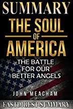 Summary | The Soul of America: by Jon Meacham -  The Battle for Our Better Angels (The Soul of America: The Battle for Our Better Angels - A Summary Book 1)