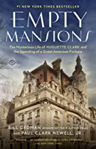Download Book Empty Mansions: The Mysterious Life of Huguette Clark and the Spending of a Great American Fortune PDF