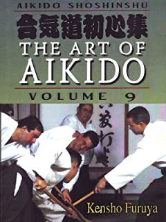 Aikido Shoshinshu The Art of Aikido Vol9 Kensho Furuya