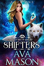 Elizabeth and the Shifters: a Wolf, Dragon Shifter Series (Fated Alpha Book 1) (English Edition)