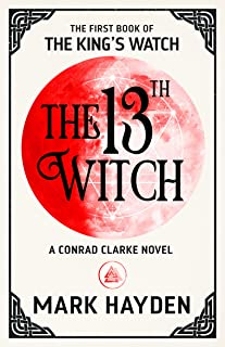 The 13th Witch (The King's Watch Book 1)