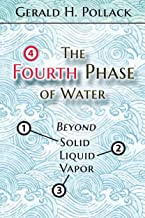The Fourth Phase of Water: Beyond Solid, Liquid, and Vapor PDF