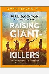 Raising Giant-Killers Curriculum Kit: Releasing Your Child's Divine Destiny through Intentional Parenting Paperback